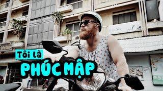 Gặp Phúc Mập - anh Tây muốn thành người nước ngoài hài hước nhất Việt Nam