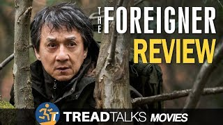 The Foreigner - Movie Review (Spoiler Free)