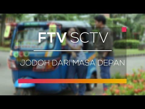 FTV SCTV - Jodoh Dari Masa Depan