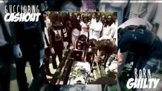 GucciGang CashOut - Born Guilty (Audio)