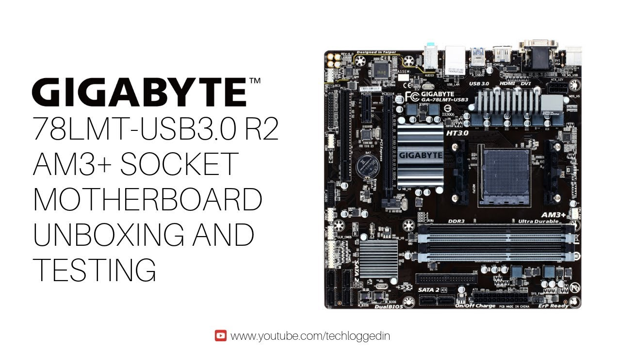 GIGABYTE 78LMT USB3.0 R2 AM3+ SOCKET MOTHERBOARD UNBOXING AND