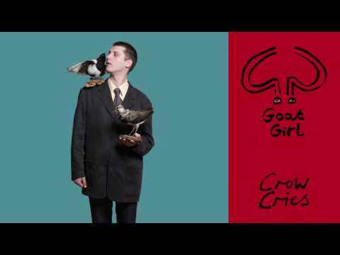 Goat Girl - Crow Cries (Official Audio)