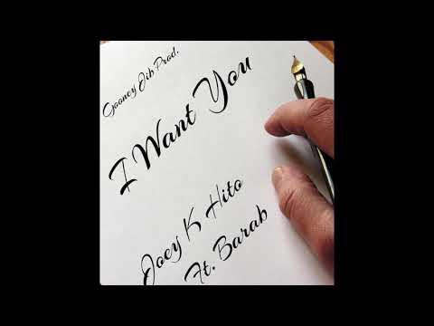 "Joey K. Hito ft. Barab -  ""I Want You"""