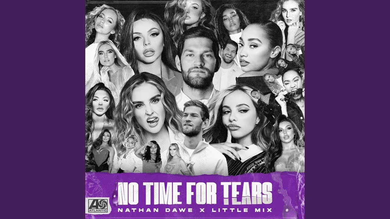 Arti Lirik dan Terjemahan Nathan Dawe & Little Mix - No Time For Tears