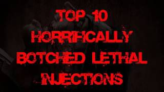 Top 10 Horrifically Botched Lethal Injections