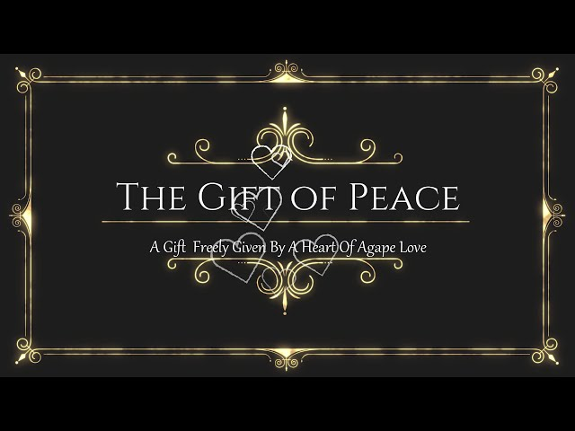 The Gift Of Peace, A Video Blog June 2019