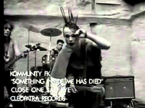 Kommunity FK Something Inside Me Has Died