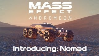 Mass Effect: Andromeda - Introducing The Nomad