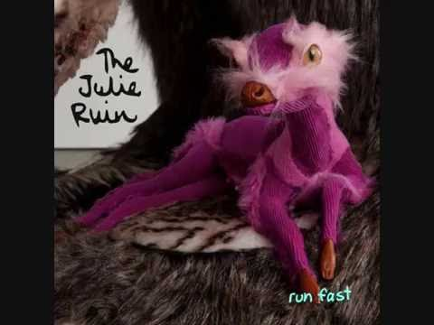 The Julie Ruin - Run Fast (2013) [Full Album]