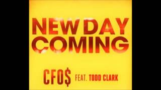 New Day Coming - CFO$ [feat. Todd Clark].