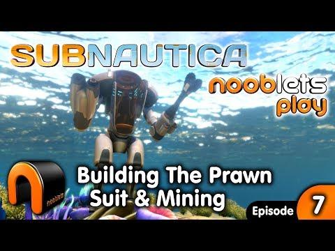 SUBNAUTICA - BUILDING A PRAWN SUIT & MINING! (2018) - Ep#7