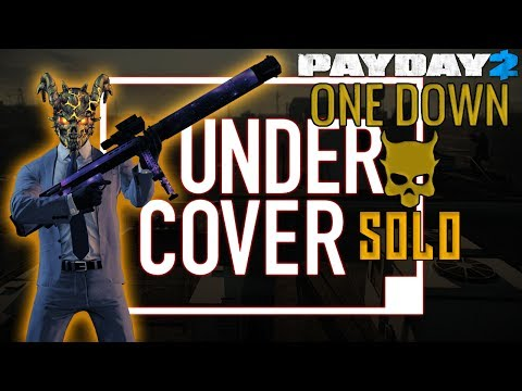 PAYDAY 2 - Undercover Solo [One Down] [Better Bots Mod]