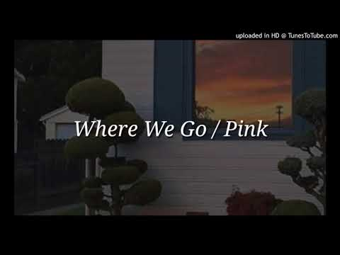 Pink - Where We Go