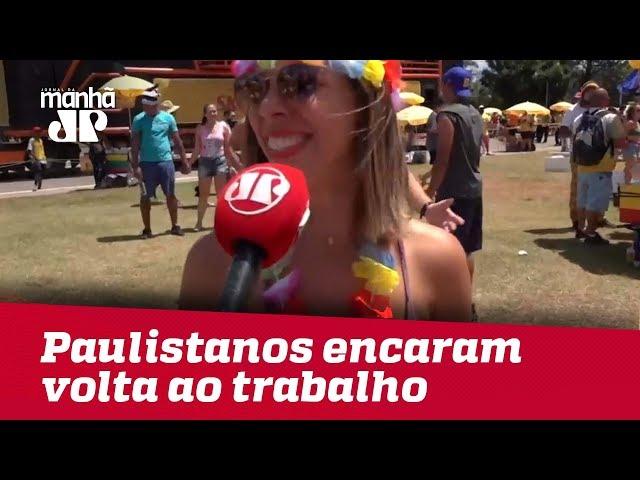Paulistanos encaram volta ao trabalho, mas prometem participar de mais blocos de Carnaval