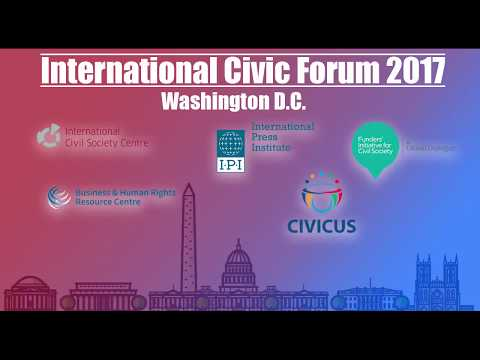 International Civic Forum 2017 - How we can tackle shrinking civic space