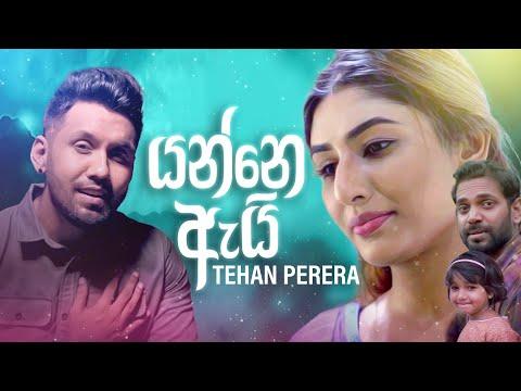 Tehan Perera - Yanne Ai (යන්නෙ ඇයි) (Official Music Video)