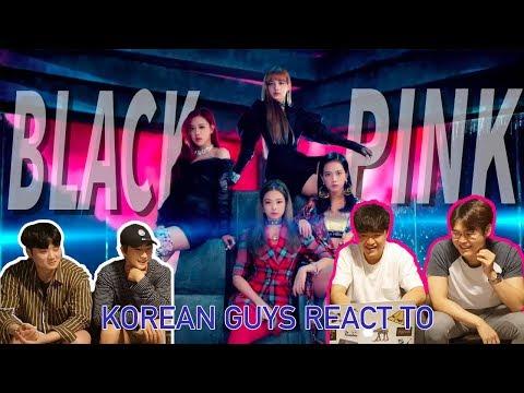 Korean Guys React to Black Pink new song Ddu-du Ddu-du