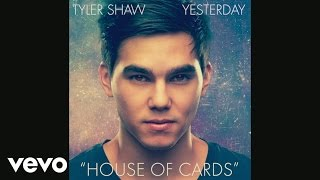 Tyler Shaw - House of Cards (Audio)