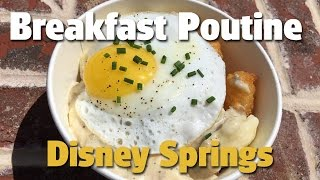 All-Day Breakfast Poutine  - What could go wrong? | Disney Springs