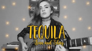 Tequila (Cover by Lauren Bonnell) Dan and Shay #turnituptuesday