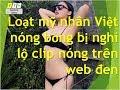 Mỹ nhân Việt nóng bỏng bị nghi lộ clip nóng trên web đen