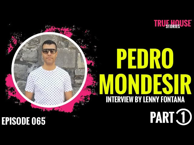 Pedro Mondesir interviewed by Lenny Fontana for True House Stories # 065 (Part 1)