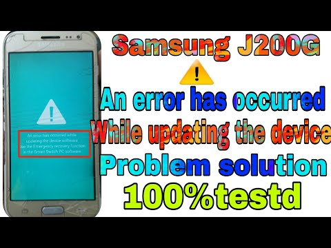 samsung-j200g-an-error-occurred-while-updating-the-device-problem-solution-100%-tested