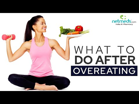 7 important things to do after you overeat