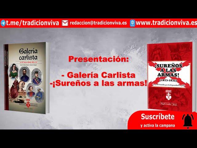 Presentación Libros: Galería Carlista y ¡Sureños a las Armas!