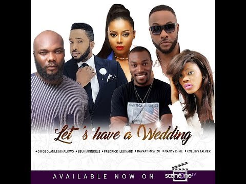 LET'S HAVE A WEDDING - Latest Nollywood Movie 2019