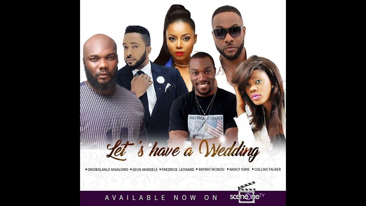 Download LET'S HAVE A WEDDING - 2019 Nollywood Movie