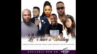LET'S HAVE A WEDDING - 2019 Nollywood Movie