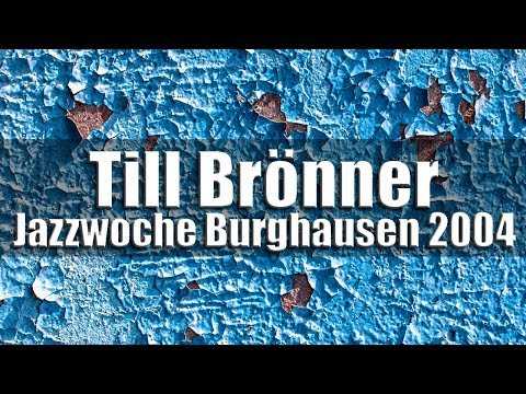 Till Brönner & Band - Jazzwoche Burghausen 2004