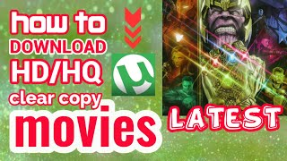 How To Download HD Movies, HQ Movies, or Clear Copy Movies - Free | uTorrent Latest Update 2019