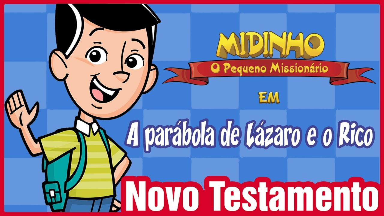 A parábola de Lázaro e o rico - Midinho, o Pequeno Missionário