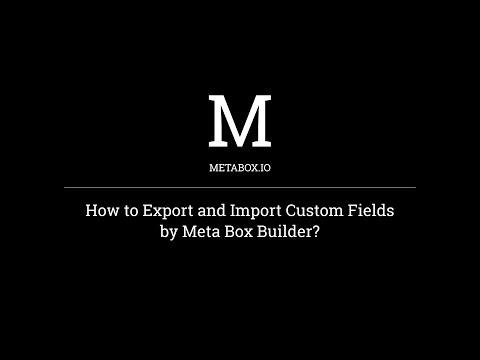 How to Export & Import Custom Fields with Meta Box Builder | Meta Box Tutorials