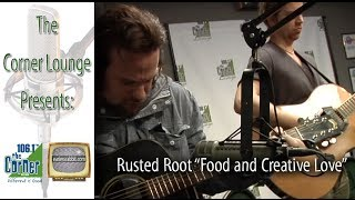 "The Corner Lounge: Rusted Root, ""Food and Creative Love"""