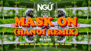 Blaise - Mask On (Hanoi Remix) (Official Video)