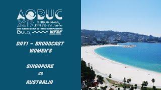 AOBUC2019 - Day1 - Singapore vs Australia - Women's