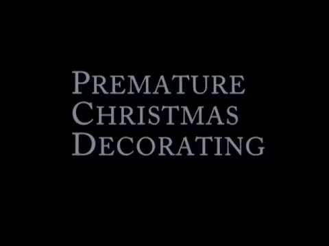 Premature Christmas Decorating PSA - YouTube