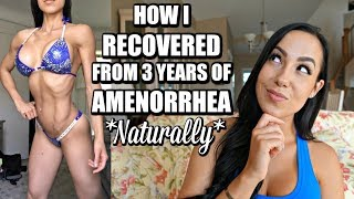 MY AMENORRHEA STORY // WHAT I DID TO GET MY PERIOD BACK *NATURALLY*