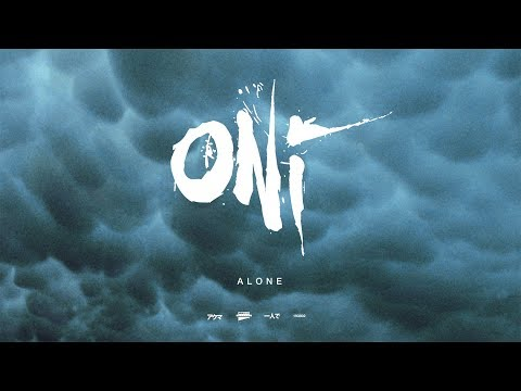 "ONI ""Alone"" (Blacklight Media)"