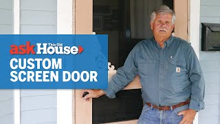 How to Build aฑd Hang a Custom Screen Door | Ask This Old House