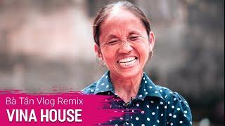 DJ BÀ TÂN VLOG REMIX Htrol BẢN MIX CĂNG CỰC ĐỈNH ♫ Cục Sì Lầu Bà Tân Vlogs | VIỆT MIX PLUS