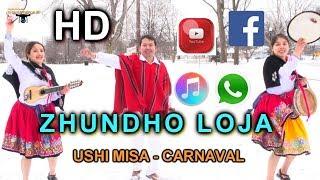 ZHUNDHO LOJA - USHI MISA-CARNAVAL 2019  VIDEO OFICIAL