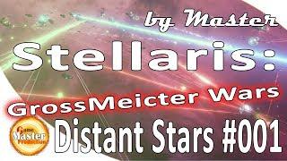 Stellaris | Distant Stars | GrossMeicter Wars | #1