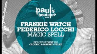 Federico Locchi, Frankie Watch - Magic Spell (Matheo Velez Remix)