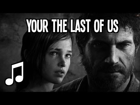 ♫ TLHGamer - You`re the last of us