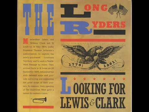The Long Ryders - Looking For Lewis And Clark (1985)