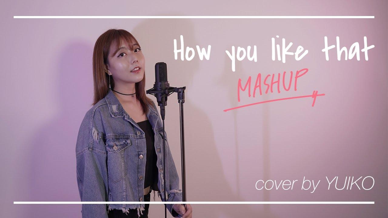 How You like That x Ddududdudu x Kill This Love MASHUP cover by YUIKO